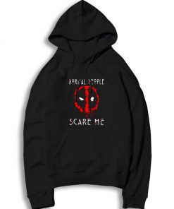 Deadpool Normal People Scare Me Hoodie