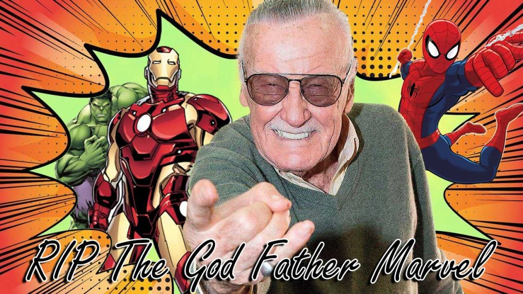 RIP Stan Lee The God Father Of Marvel