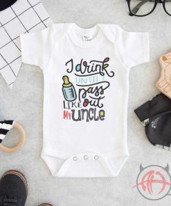 I Drink Until I Pass Out Like My Uncle Baby Onesie