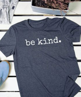 Be Kind shirt adult T Shirt