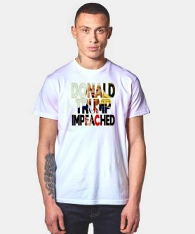 New Donald Trump Impeached T Shirt