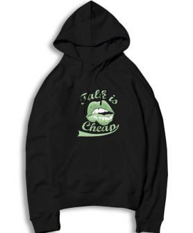 Talk is Cheap Sexy Lip Hoodie